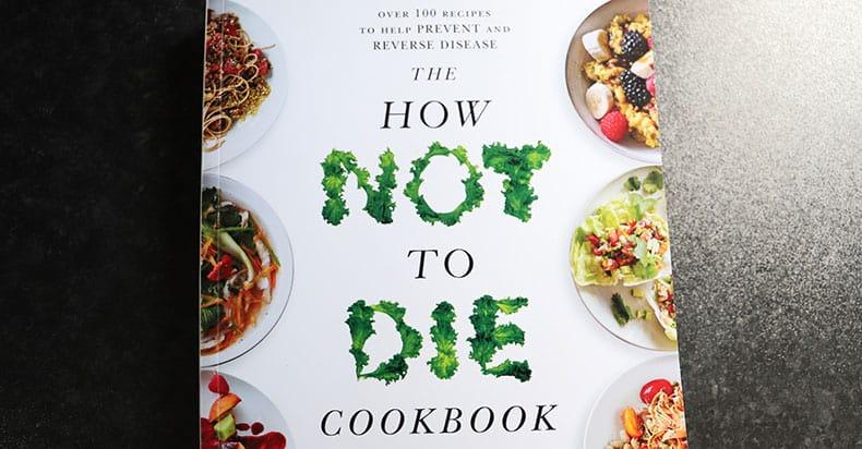How Not To Die Vegan Cookbook